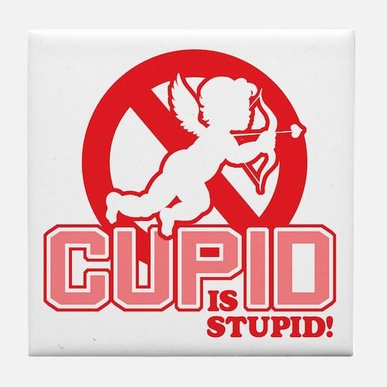 Cupid Is Stupid Tile Coaster