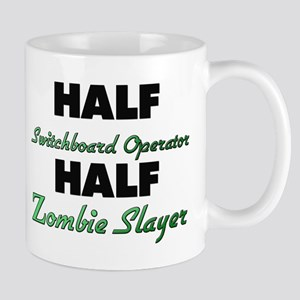 Half Switchboard Operator Half Zombie Slayer Mugs