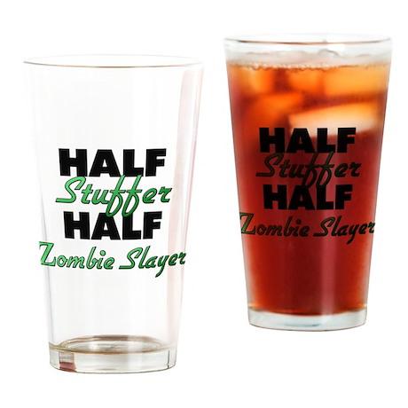 Half Stuffer Half Zombie Slayer Drinking Glass