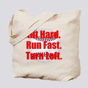 Hit Hard Run Fast Turn Left Tote Bag