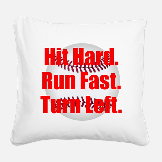 Hit Hard Run Fast Turn Left Square Canvas Pillow