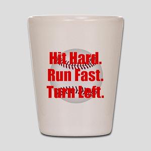 Hit Hard Run Fast Turn Left Shot Glass