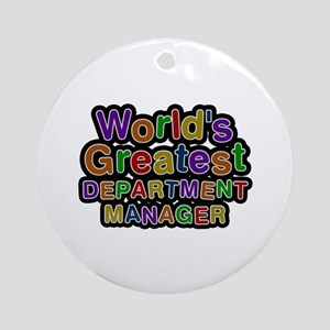 World's Greatest DEPARTMENT MANAGER Round Ornament