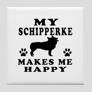 My Schipperke makes me happy Tile Coaster