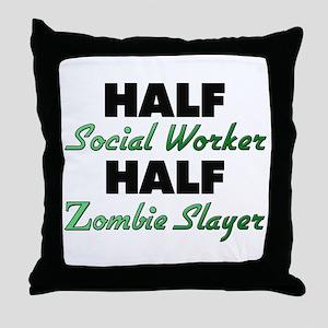 Half Social Worker Half Zombie Slayer Throw Pillow