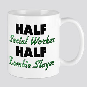 Half Social Worker Half Zombie Slayer Mugs