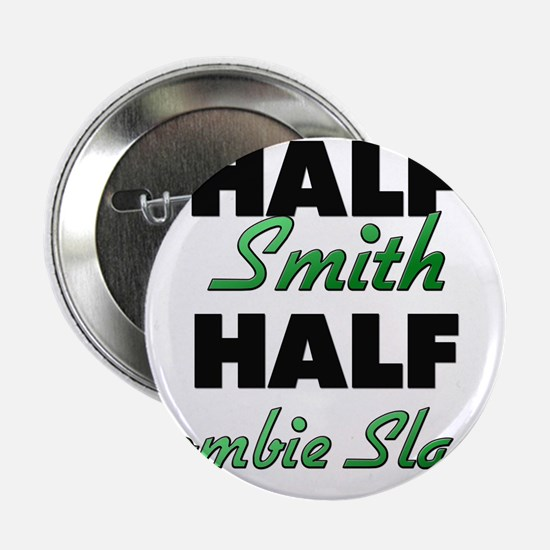 "Half Smith Half Zombie Slayer 2.25"" Button"