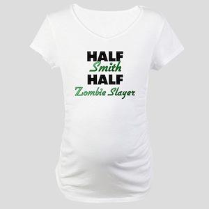 Half Smith Half Zombie Slayer Maternity T-Shirt