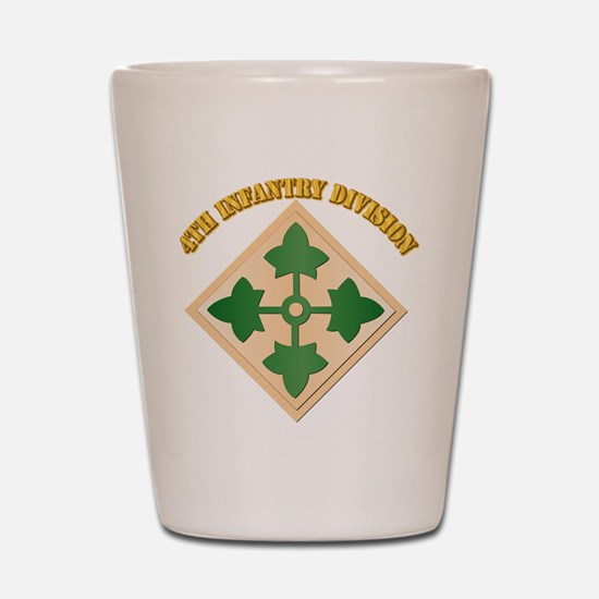 SSI - 4th Infantry Division with text Shot Glass