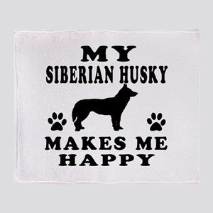 My Siberian Husky makes me happy Throw Blanket