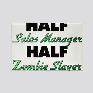 Half Sales Manager Half Zombie Slayer Magnets