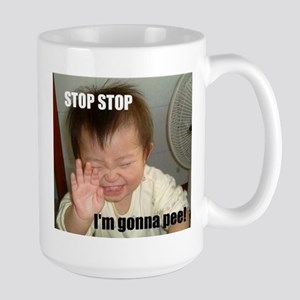 STOP STOP. I'M GONNA PEE! Mugs