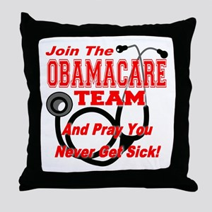 Join the Obamacare Team & Pray Throw Pillow
