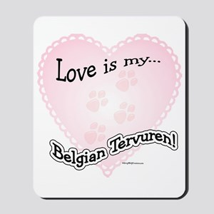Love is my Belgian Tervuren Mousepad
