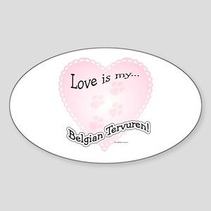 Love is my Belgian Tervuren Oval Sticker