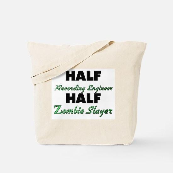 Half Recording Engineer Half Zombie Slayer Tote Ba