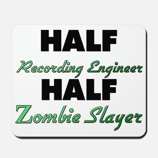 Half Recording Engineer Half Zombie Slayer Mousepa