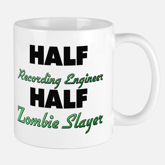 Half Recording Engineer Half Zombie Slayer Mugs