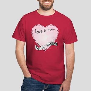 Love is my Border Collie Dark T-Shirt
