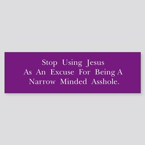 Stop Using Jesus Sticker (Bumper)