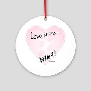 Love is my Briard Ornament (Round)