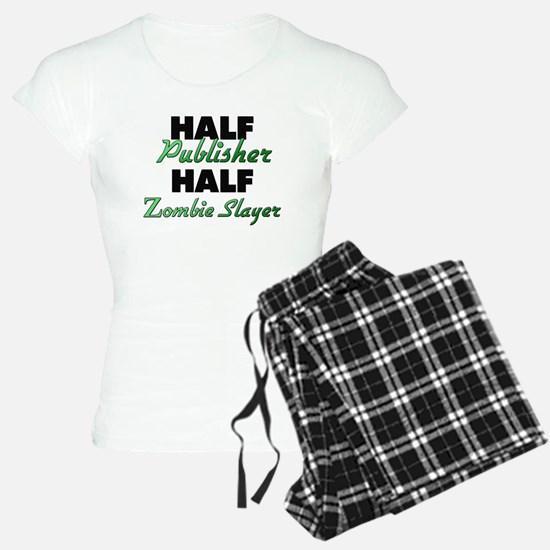 Half Publisher Half Zombie Slayer Pajamas