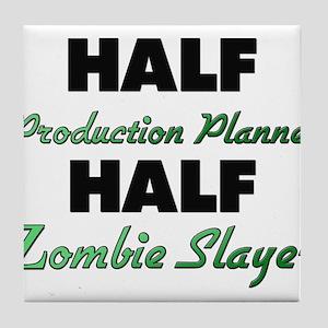 Half Production Planner Half Zombie Slayer Tile Co