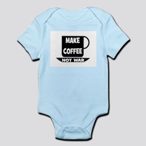 MAKE COFFEE - NOT WAR Infant Bodysuit