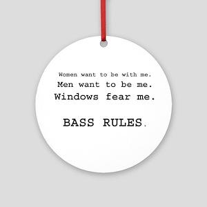 bass rules men version Ornament (Round)