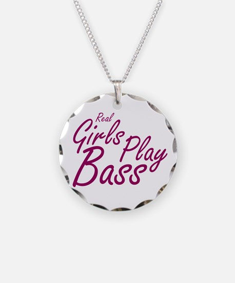 real girls play bass Necklace