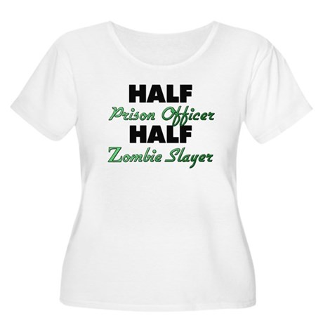 Half Prison Officer Half Zombie Slayer Plus Size T