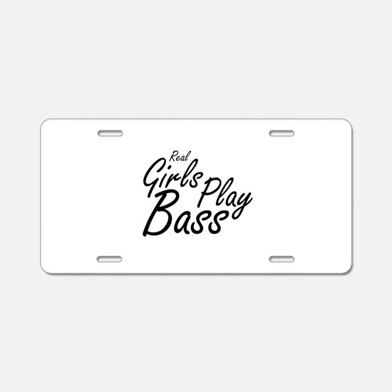 real girls play bass black Aluminum License Plate