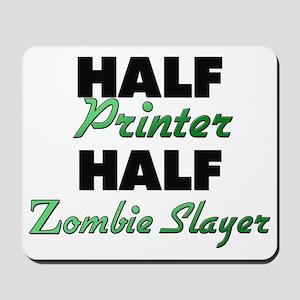 Half Printer Half Zombie Slayer Mousepad