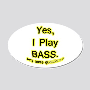 yes i play bass Wall Decal