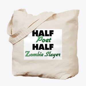 Half Poet Half Zombie Slayer Tote Bag