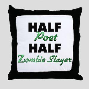 Half Poet Half Zombie Slayer Throw Pillow