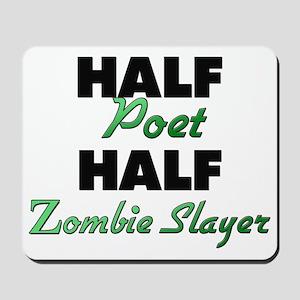 Half Poet Half Zombie Slayer Mousepad