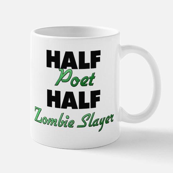 Half Poet Half Zombie Slayer Mugs