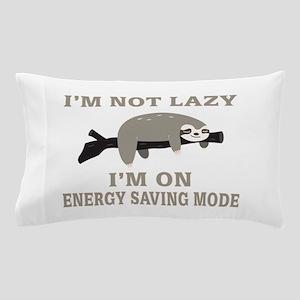 Sloth | I'm Not Lazy I'm On Energy Sav Pillow Case