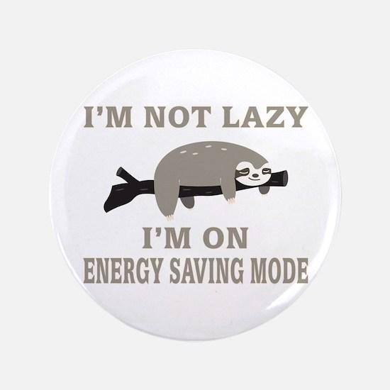 Sloth | I'm Not Lazy I'm On Energy Saving M Button