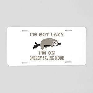 Sloth | I'm Not Lazy I'm On Aluminum License Plate