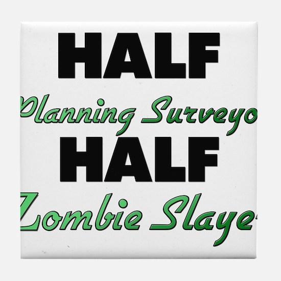 Half Planning Surveyor Half Zombie Slayer Tile Coa