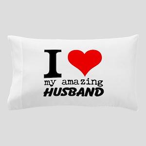 I heart my Amazing Husband Pillow Case