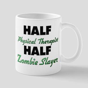 Half Physical Therapist Half Zombie Slayer Mugs