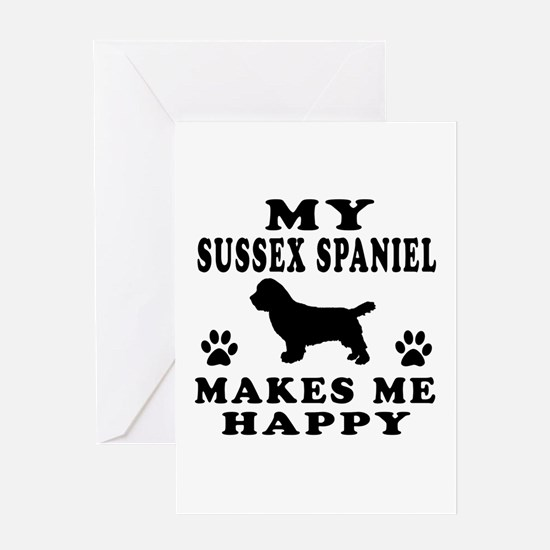 My Sussex Spaniel makes me happy Greeting Card