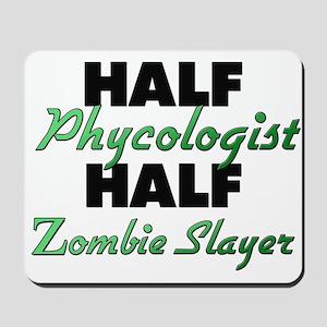 Half Phycologist Half Zombie Slayer Mousepad