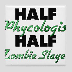 Half Phycologist Half Zombie Slayer Tile Coaster