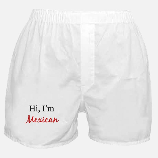 I am Mexican Boxer Shorts