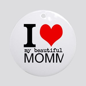 I Heart My Beautiful Mommy Ornament (Round)