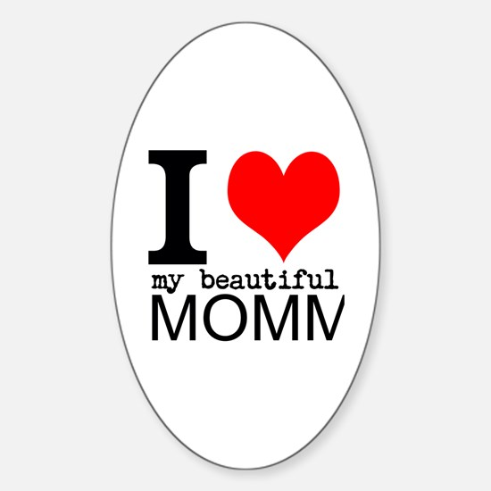 I Heart My Beautiful Mommy Sticker (Oval)